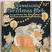 HOLD Dennison's Christmas Book 1924 Great Party Ideas!!