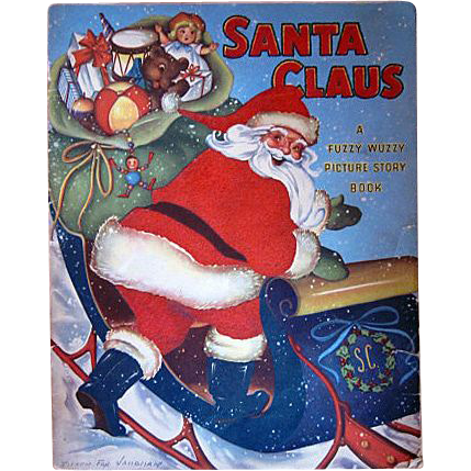 Santa Claus A Fuzzy Wuzzy Picture Story Book 1947