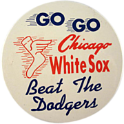Go Go Chicago White  Sox Beat The Dodgers Pinback
