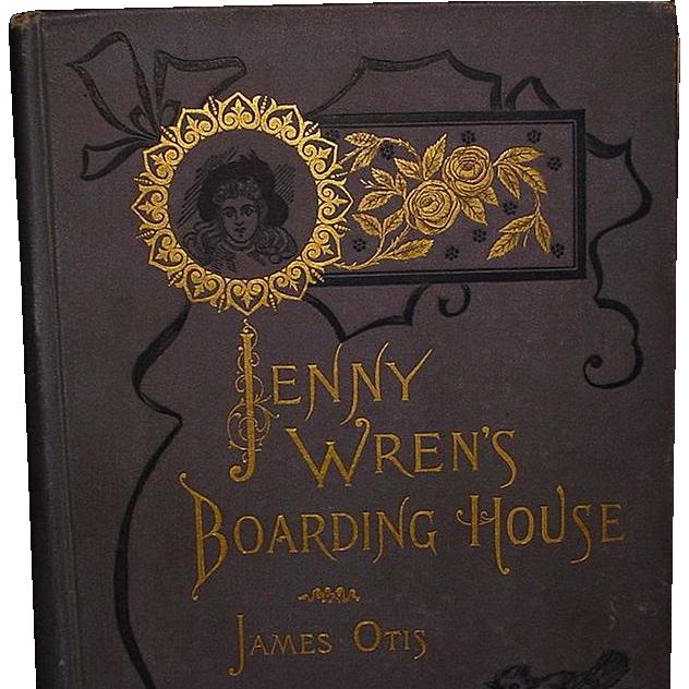 """""""Jenny Wren's Boarding House"""" James Otis, 1st Ed."""