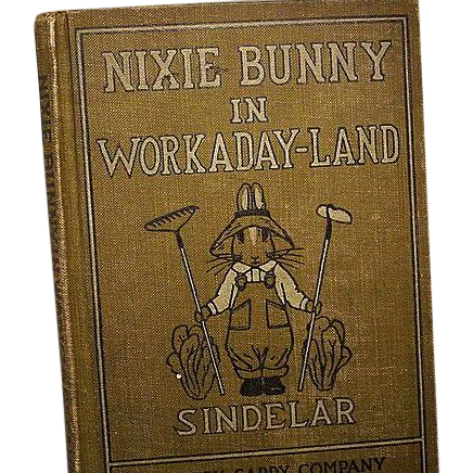 """Nixie Bunny in Workaday-Land"", Joseph Sindelar, 1st Ed"