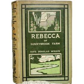 """Rebecca of Sunnybrook Farm""  Kate Douglas Wiggin 1st American"