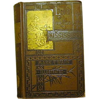 Life On The Mississippi  Mark Twain (Samuel L. Clemens)  1883 First American Edition,