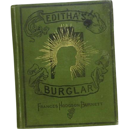 1st ed, 1st state, Editha's Burglar Frances Hodgson Burnett