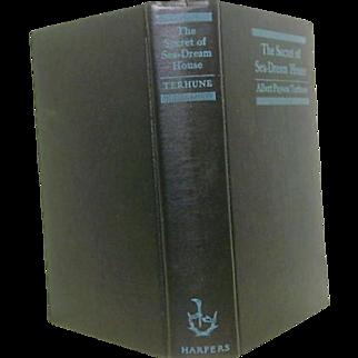 "1st ed., 1st issue, ""The Secret of Sea-Dream House"" Albert Payson Terhune"