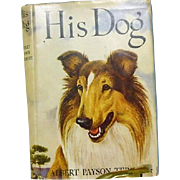 "1st ed 1st print,  "" His Dog"" Albert Payson Terhune  1922"