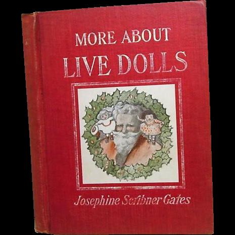 "1st Ed."" More About Live Dolls"",Josephine Gates,1906"