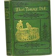 "Story from the Little Corporal  ""What Tommy Did"" Pub.1876"