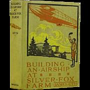 """1st Ed """"Building an Airship at Silver Fox Farm"""" by James Otis 1912"""