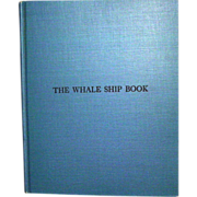 The Whale Ship Book  Distinguishing Details of Old Time Whaling Ships
