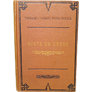 "1872 Reference Book: ""Hints on Dress"" by Ethel C. Gale"
