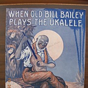 Vintage Negro Sheet Music 'When Old Bill Bailey Plays The Ukalele' 1905