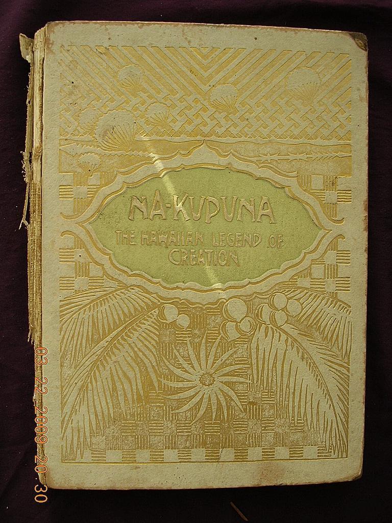 Rare 1896 First Edition NA-KUPUNA The Hawaiian Legend of Creation