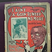 "Vintage Negro Sheet Music ""I Aint A-Going To Weep No More"""