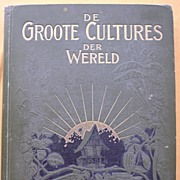 1906 Illustrated Dutch Book 'De Groote Cultures Der Weld'