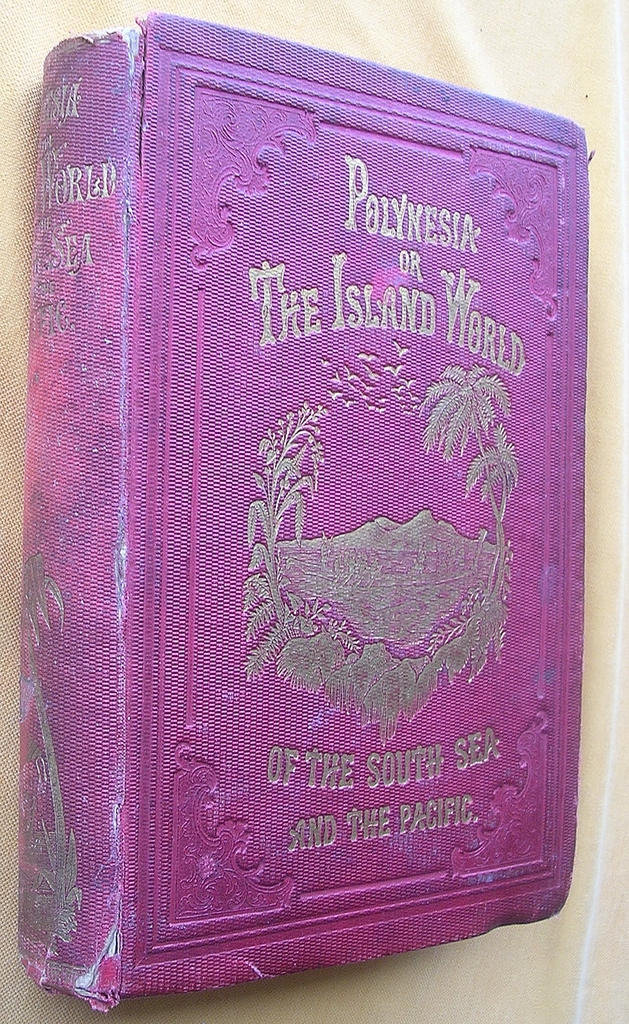 Rare First edition 'Polynesia Or The Island World Of The Pacific' Circa 1850