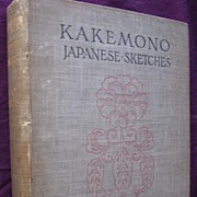 906 First Edition 'Kakemono' - Japanese Sketches -  By A. HERBAGE EDWARDS
