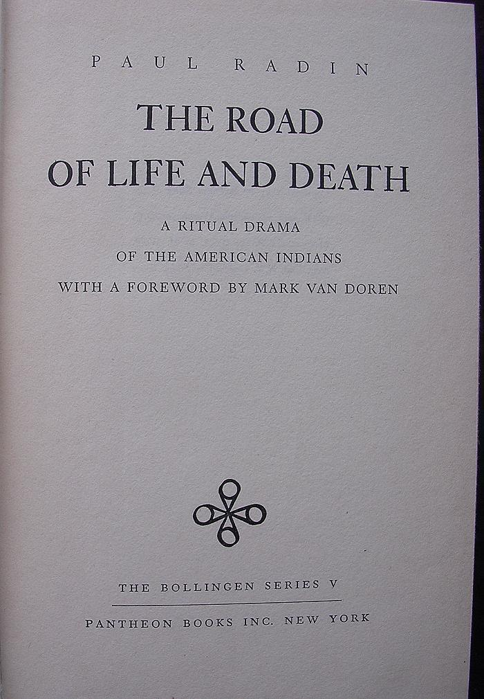 1945 First Edition Paul Radin 'The Road to Life & Death A Ritual Drama Of The American Indians' SIGNED COPY
