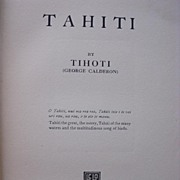 First Edition TAHITI By TIHOTI ( George Calderon),1922