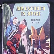 Adventures in Space - Gerald Kepps 1st Edition 1955