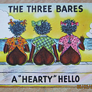 "Black American Postcard ""The Three Bares - A Hearty Hello"""