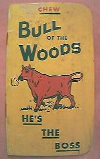 "Vintage Chewing Tobacco Booklet ""Bull of The Woods"" Circa 1930's"