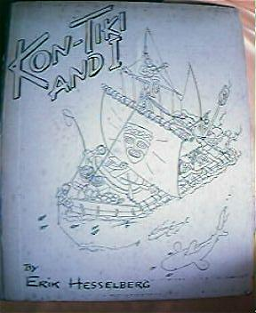 "Vintage Book ""KON TIKI And I"" Erik Hesselberg 1952"