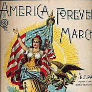 """1898 """"America Forever! March"""" Patriotic Sheet Music"""