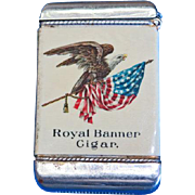 Banner Cigar Mfg. Co., Detroit, Mich. / Royal Banner Cigar match safe, celluloid wrapped by Whitehead & Hoag, c. 1905