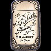 Val Blatz Brewing Co. advertising match safe, c. 1895, by Wm Schimper
