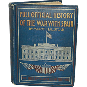 Full Official History of the War with Spain- Murat Halstead-C. F. Beezley & Co. 1899