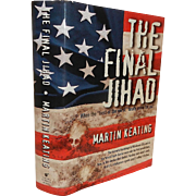 The Final Jihad Martin Keating Signed First Printing Logical Figments Books Los Angeles
