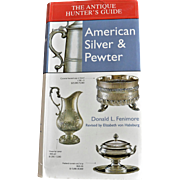 American Silver & Pewter The Antique Hunter's Guide