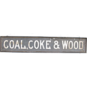 Antique Wood Schmaltz or Sand Painted Trade Sign Coal, Coke $ Wood