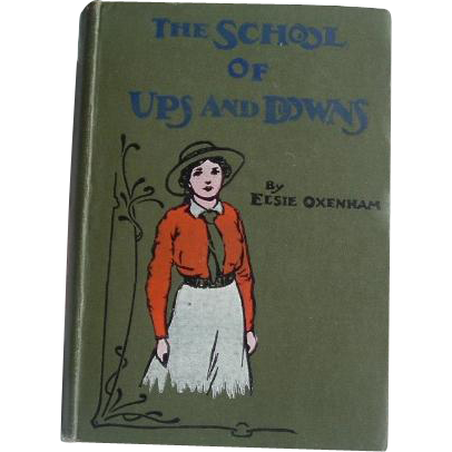 The School of Ups and Downs: Elsie J Oxenham: 1918