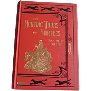 The Hunting Tours of Surtees (creator of Jorrocks): illus. Armour: 1st Edition 1927