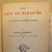 The City of Pleasure: Arnold Bennett: 1st Edition: 1907