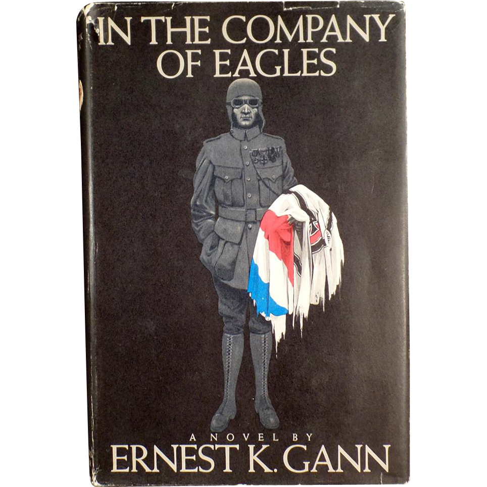 Old Book - In the Company of Eagles by Ernest K. Gann - WWI Novel