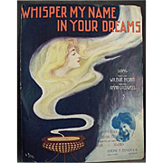 Vintage Sheet Music- Whisper My Name in Your Dreams