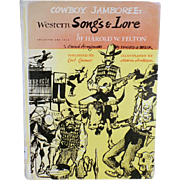 """Cowboy Jamboree"" - Old Book of Western Songs & Lore by Harold W. Felton"