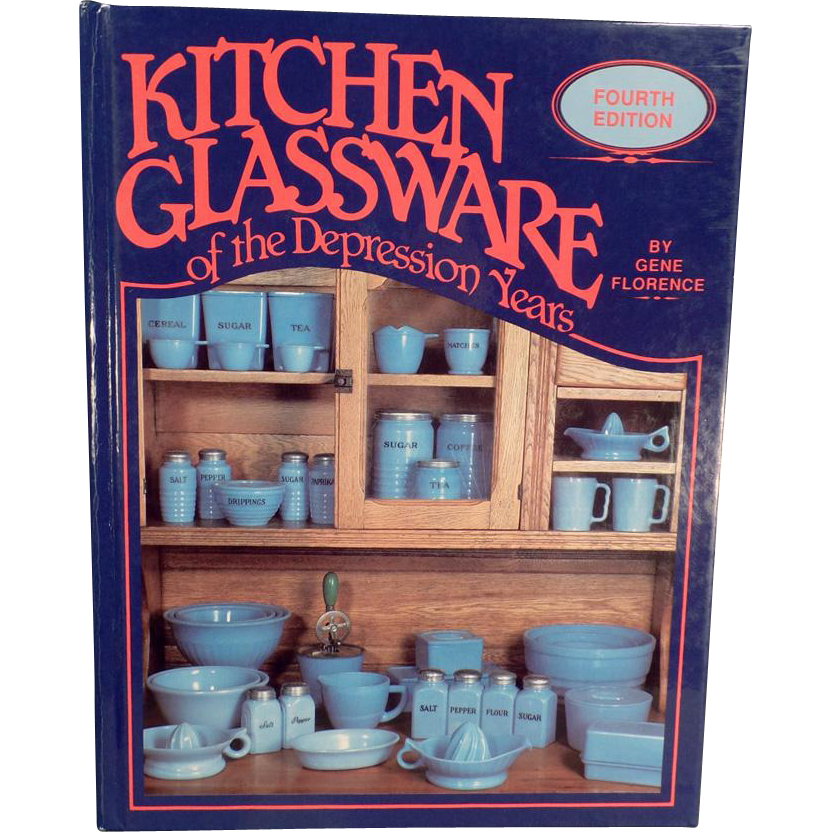 Old Reference Book - Kitchen Glassware - 4th Edition by Gene Florence
