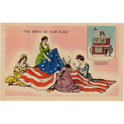 Vintage, Patriotic Postcard - The Birth of Our Flag - Betsy Ross