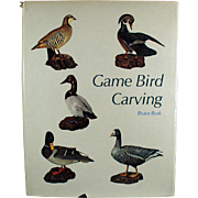 Old, Game Bird Carving Book - Bruce Burk - Hardbound Edition - Nice Reference