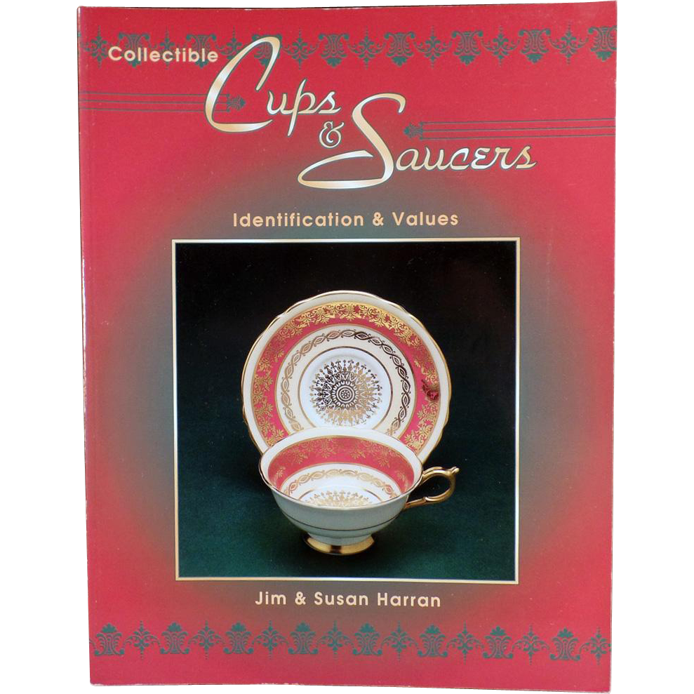 Collectible Cups & Saucers - Reference Book - Jim & Susan Harran