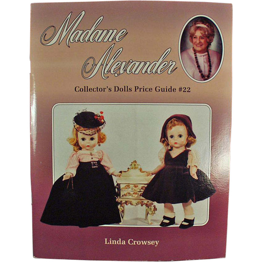 Madame Alexander Doll, Price Guide Reference Book - #22