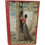 Vintage Book - Trail of the Lonesome Pine - 1908 Hardbound
