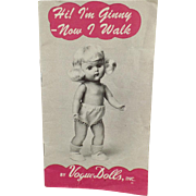 Vintage Booklet, Ginny - Vogue Dolls - 1954  Now I Walk