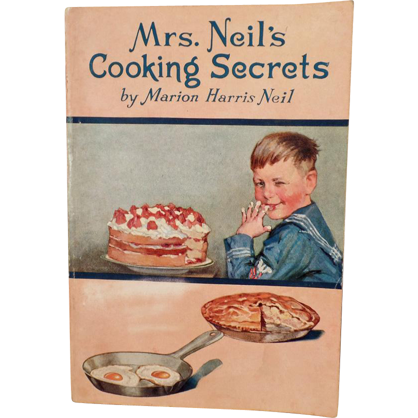 Vintage Recipe Book - Mrs. Neil's Cooking Secrets - 1924 - Proctor & Gamble
