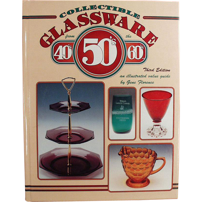 Old Reference Book - Collectible Glassware from the 40s 50s 60s by Gene Florence