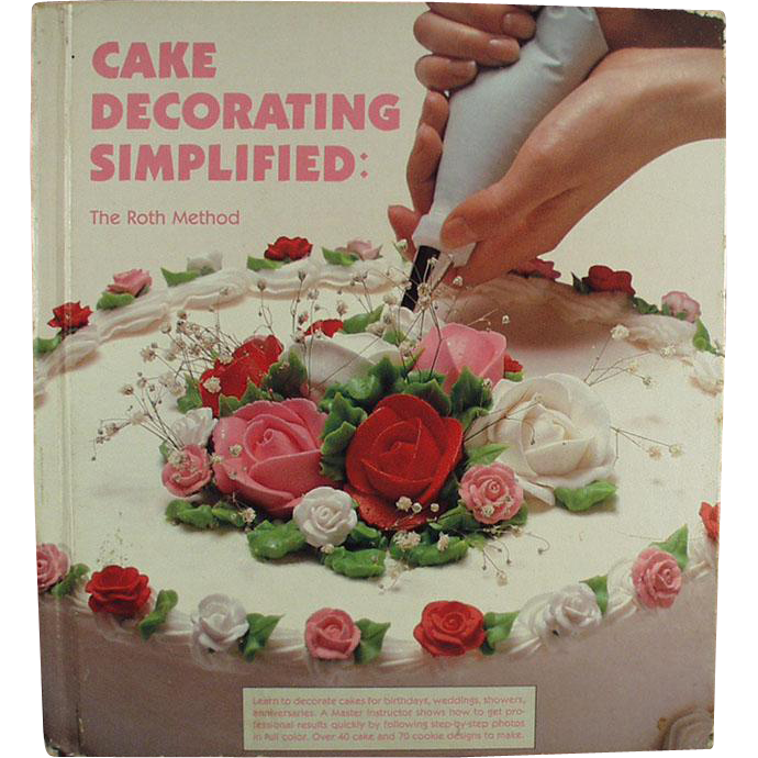 Vintage Hardbound Book - Cake Decorating Simplified - Great Idea Book